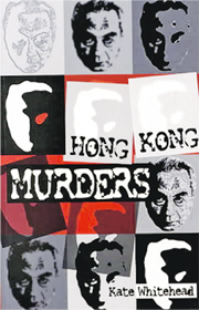 Hong Kong Murders / Author: Kate Whitehead / Publisher: Oxford University Press