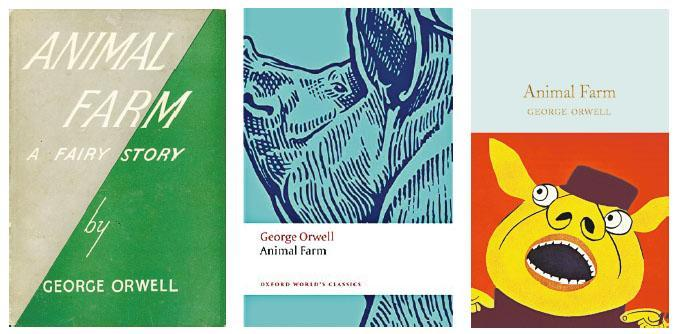 Following the expiration of Orwellian works' copyright, publishers have churned out new editions of the great novelist's books, including Animal Farm (From left to right: The first edition published in 1945; a new edition published under the imprint of Oxford World's Classics in 2021; a new edition published by Pan Macmillan in 2021).